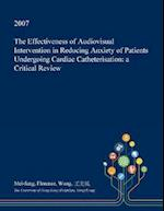 The Effectiveness of Audiovisual Intervention in Reducing Anxiety of Patients Undergoing Cardiac Catheterisation: a Critical Review