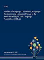 Notions of Language Dominance, Language Preference and Language Choice in the Study of Bilingual First Language Acquisition (Bfla)