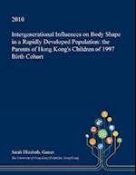 Intergenerational Influences on Body Shape in a Rapidly Developed Population: the Parents of Hong Kong's Children of 1997 Birth Cohort