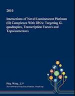 Interactions of Novel Luminescent Platinum (II) Complexes With DNA: Targeting G-quadruplex, Transcription Factors and Topoisomerases