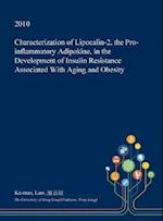 Characterization of Lipocalin-2, the Pro-Inflammatory Adipokine, in the Development of Insulin Resistance Associated with Aging and Obesity