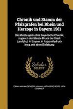 Chronik Und Stamm Der Pfalzgrafen Bei Rhein Und Herzoge in Bayern 1501 af Georg 1870- Leidinger
