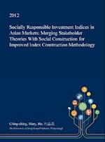 Socially Responsible Investment Indices in Asian Markets