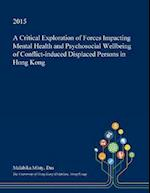A Critical Exploration of Forces Impacting Mental Health and Psychosocial Wellbeing of Conflict-induced Displaced Persons in Hong Kong