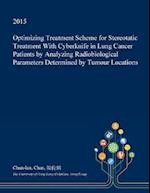 Optimizing Treatment Scheme for Stereotatic Treatment With Cyberknife in Lung Cancer Patients by Analyzing Radiobiological Parameters Determined by Tu