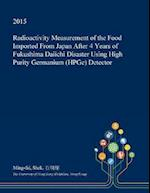 Radioactivity Measurement of the Food Imported From Japan After 4 Years of Fukushima Daiichi Disaster Using High Purity Germanium (HPGe) Detector