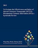 To Evaluate the Effectiveness and Safety of Optical Coherence Tomography (Oct) in Percutaneous Coronary Intervention (PCI)