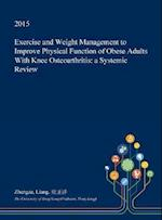 Exercise and Weight Management to Improve Physical Function of Obese Adults with Knee Osteoarthritis
