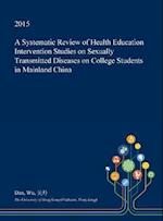 A Systematic Review of Health Education Intervention Studies on Sexually Transmitted Diseases on College Students in Mainland China