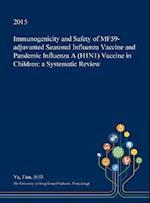Immunogenicity and Safety of Mf59-Adjuvanted Seasonal Influenza Vaccine and Pandemic Influenza a (H1n1) Vaccine in Children