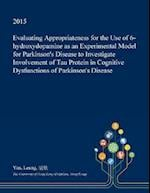 Evaluating Appropriateness for the Use of 6-Hydroxydopamine as an Experimental Model for Parkinson's Disease to Investigate Involvement of Tau Protein