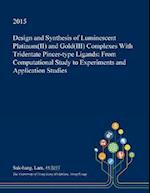 Design and Synthesis of Luminescent Platinum(II) and Gold(III) Complexes With Tridentate Pincer-type Ligands: From Computational Study to Experiments
