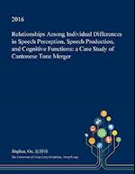 Relationships Among Individual Differences in Speech Perception, Speech Production, and Cognitive Functions: a Case Study of Cantonese Tone Merger
