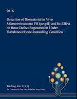 Detection of Biomaterial in Vivo Microenvironment PH (μe-PH) and Its Effect on Bone Defect Regeneration Under Unbalanced Bone Remodling Condition