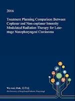 Treatment Planning Comparison Between Coplanar and Non-coplanar Intensity Modulated Radiation Therapy for Late-stage Nasopharyngeal Carcinoma