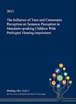 The Influence of Tone and Consonants Perception on Sentence Perception in Mandarin-speaking Children With Prelingual Hearing-impairment
