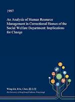 An Analysis of Human Resource Management in Correctional Homes of the Social Welfare Department: Implications for Change