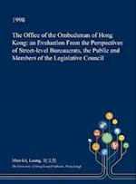 The Office of the Ombudsman of Hong Kong: an Evaluation From the Perspectives of Street-level Bureaucrats, the Public and Members of the Legislative C