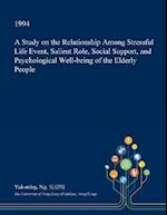 A Study on the Relationship Among Stressful Life Event, Salient Role, Social Support, and Psychological Well-being of the Elderly People