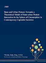 State and Urban Protest: Towards a Theoretical Model of State-urban Protest Interaction in the Sphere of Consumption in Contemporary Capitalist Societ