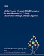 Mother Tongue Job-Related Oral Competency Technical Presentation Training Effectiveness Through Applied Linguistics