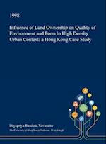 Influence of Land Ownership on Quality of Environment and Form in High Density Urban Context: a Hong Kong Case Study