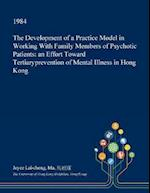 The Development of a Practice Model in Working With Family Members of Psychotic Patients: an Effort Toward Tertiaryprevention of Mental Illness in Hon