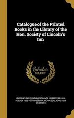 Catalogue of the Printed Books in the Library of the Hon. Society of Lincoln's Inn af William Holden 1803-1877 Spilsbury