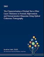 The Characterization of Retinal Nerve Fiber Layer Thickness in Normal, High-tension and Normal-tension Glaucoma Using Optical Coherence Tomography