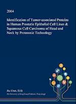 Identification of Tumor-Associated Proteins in Human Prostatic Epithelial Cell Lines & Squamous Cell Carcinoma of Head and Neck by Proteomic Technolog