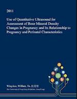Use of Quantitative Ultrasound for Assessment of Bone Mineral Density Changes in Pregnancy and Its Relationship to Pregnancy and Perinatal Characteris