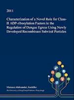 Characterization of a Novel Role for Class-II Adp-Ribosylation Factors in the Regulation of Dengue Egress Using Newly Developed Recombinant Subviral P
