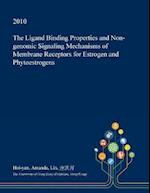 The Ligand Binding Properties and Non-Genomic Signaling Mechanisms of Membrane Receptors for Estrogen and Phytoestrogens