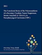 The Functional Roles of the Polymorphisms of a Secretary Candiate Tumor Suppressor, Serum Amyloid A1 (Saa1), in Nasopharyngeal Carcinoma (Npc)