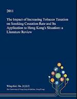 The Impact of Increasing Tobacco Taxation on Smoking Cessation Rate and Its Application to Hong Kong's Situation