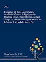 Evaluation of Three Commercially Available Influenza a Type-Specific Blocking Enzyme-Linked Immunosorbent Assays for Seroepidemiological Studies of In