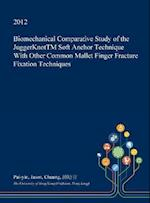 Biomechanical Comparative Study of the Juggerknottm Soft Anchor Technique with Other Common Mallet Finger Fracture Fixation Techniques