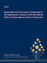 Intermedin and Its Receptor Components in the Reproductive Systems of the Rat and the Effect of Intermedin on Uterine Contraction