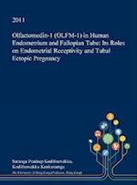 Olfactomedin-1 (OLFM-1) in Human Endometrium and Fallopian Tube: Its Roles on Endometrial Receptivity and Tubal Ectopic Pregnancy