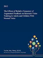 The Effects of Relative Frequency of Augmented Feedback on Resonant Voice Training in Adults and Children with Normal Voice