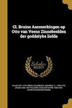 CL. Bruins Aanmerkingen Op Otto Van Veens Zinnebeelden Der Goddelyke Liefde af Claas 1671-1731 Bruin, Jacob 1692-1767 Folkema