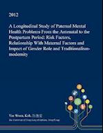 A Longitudinal Study of Paternal Mental Health Problems from the Antenatal to the Postpartum Period