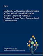 Mechanistic and Functional Characterization of Bitter Melon Extract (Bme) and Its Bioactive Component, Map30, in Combating Ovarian Cancer Oncogenesis