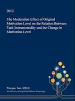 The Moderation Effect of Original Motivation Level on the Relation Between Task Instrumentality and the Change in Motivation Level