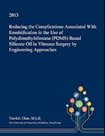 Reducing the Complications Associated With Emulsification in the Use of Polydimethylsiloxane (PDMS) Based Silicone Oil in Vitreous Surgery by Engineer