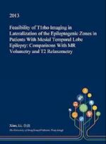 Feasibility of T1rho Imaging in Lateralization of the Epileptogenic Zones in Patients With Mesial Temporal Lobe Epilepsy: Comparisons With MR Volumetr