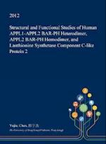 Structural and Functional Studies of Human Appl1-Appl2 Bar-PH Heterodimer, Appl2 Bar-PH Homodimer, and Lanthionine Synthetase Component C-Like Protein