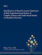 Identification of Shared Extended Haplotypes in Both Population-Based Studies of Complex Disease and Family-Based Studies of Mendelian Disorders