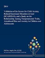 Validation of the Screen for Child Anxiety Related Emotional Disorders-Revised (Scared-R), and a Study on the Relationship Among Temperamental Traits,