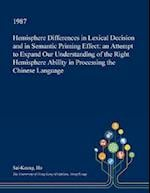 Hemisphere Differences in Lexical Decision and in Semantic Priming Effect